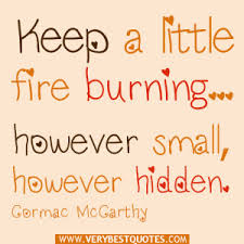 Keep the Hidden Fire burning